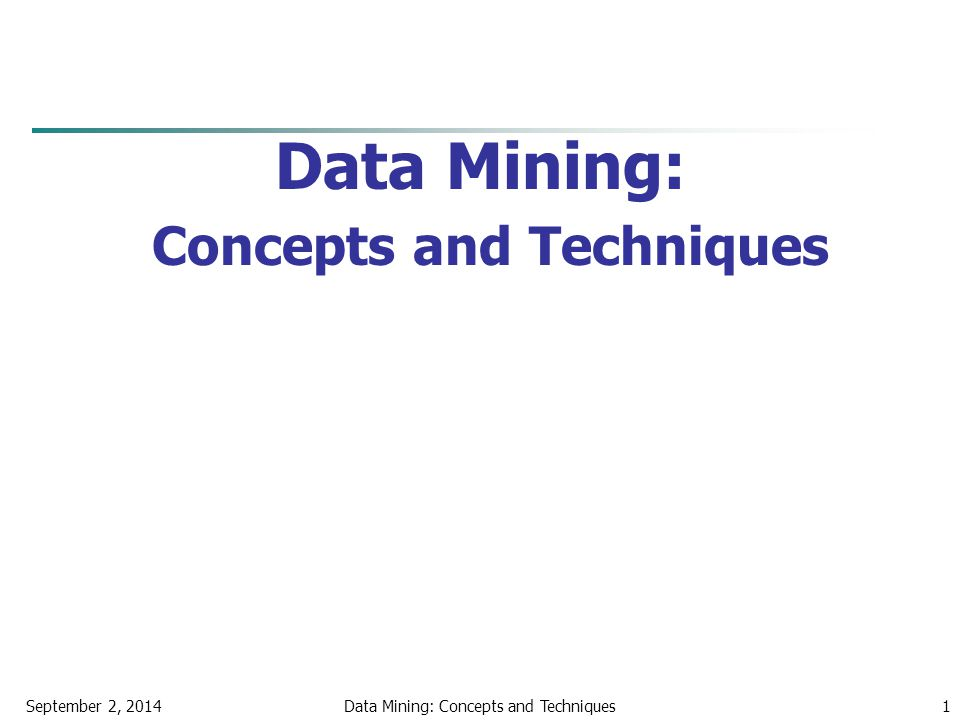 September 2, 2014Data Mining: Concepts and Techniques1