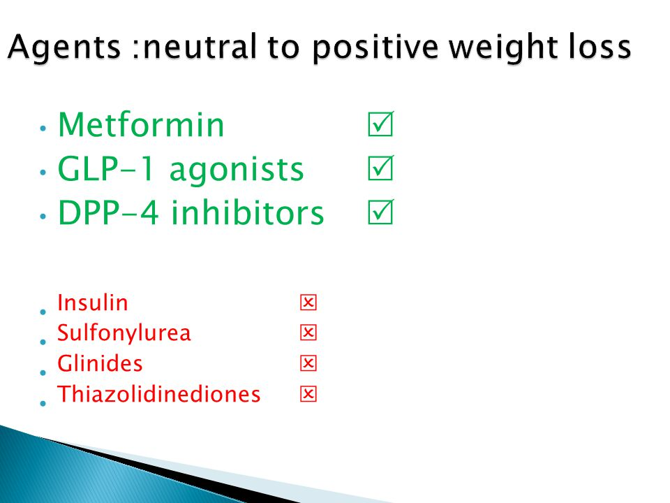 Metformin  GLP-1 agonists  DPP-4 inhibitors  Insulin  Sulfonylurea  Glinides  Thiazolidinediones 