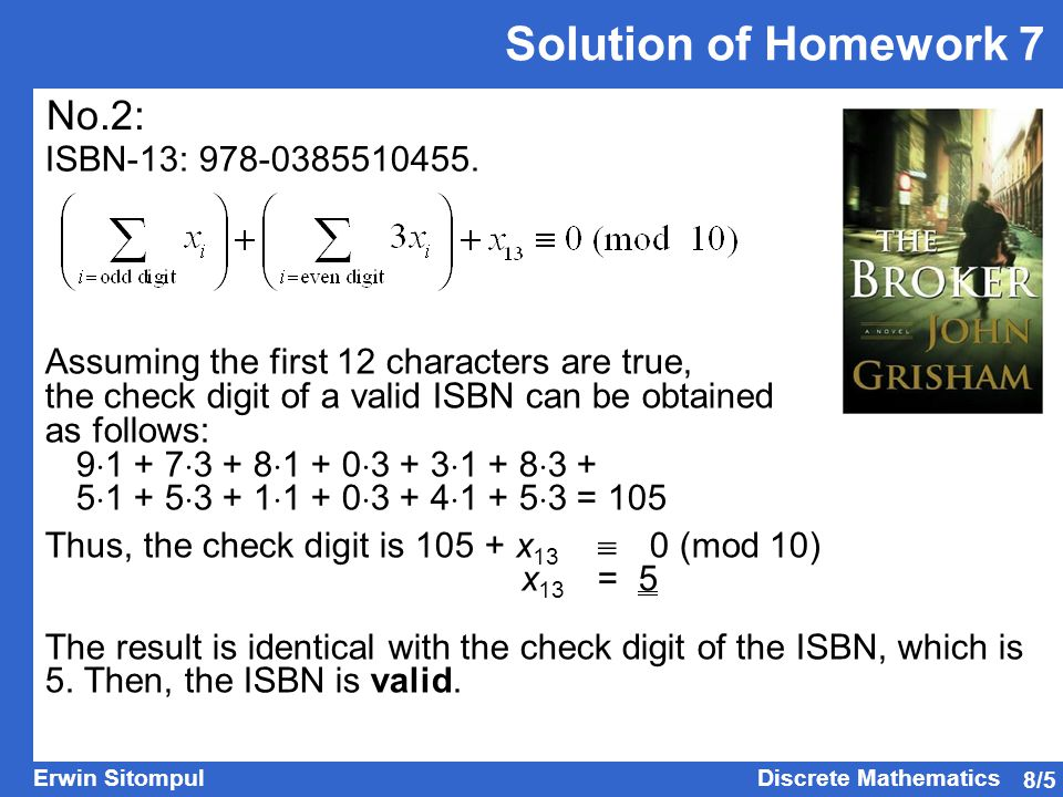 8/5 Erwin SitompulDiscrete Mathematics Solution of Homework 7 No.2: ISBN-13: 978-0385510455.