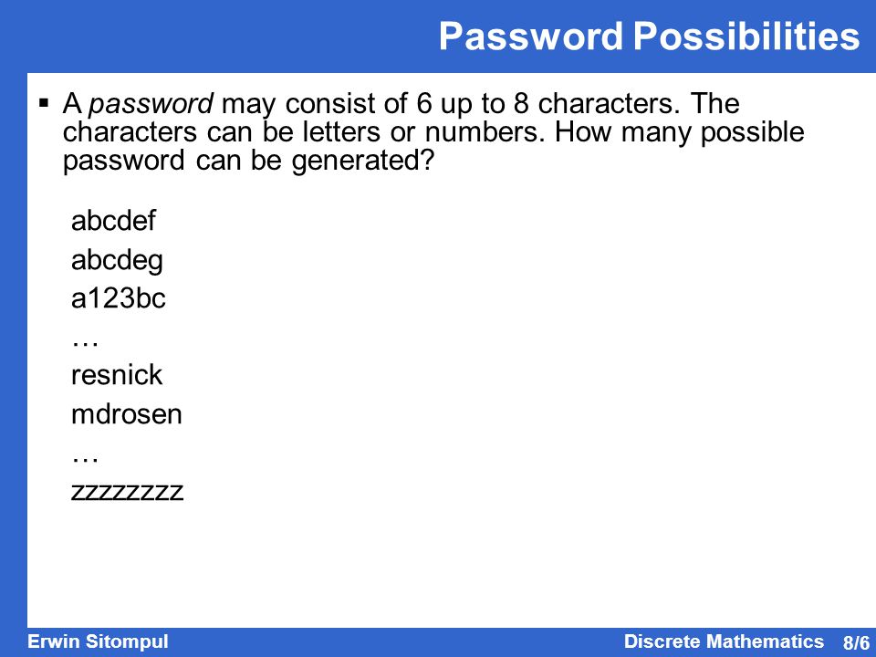 8/6 Erwin SitompulDiscrete Mathematics  A password may consist of 6 up to 8 characters.
