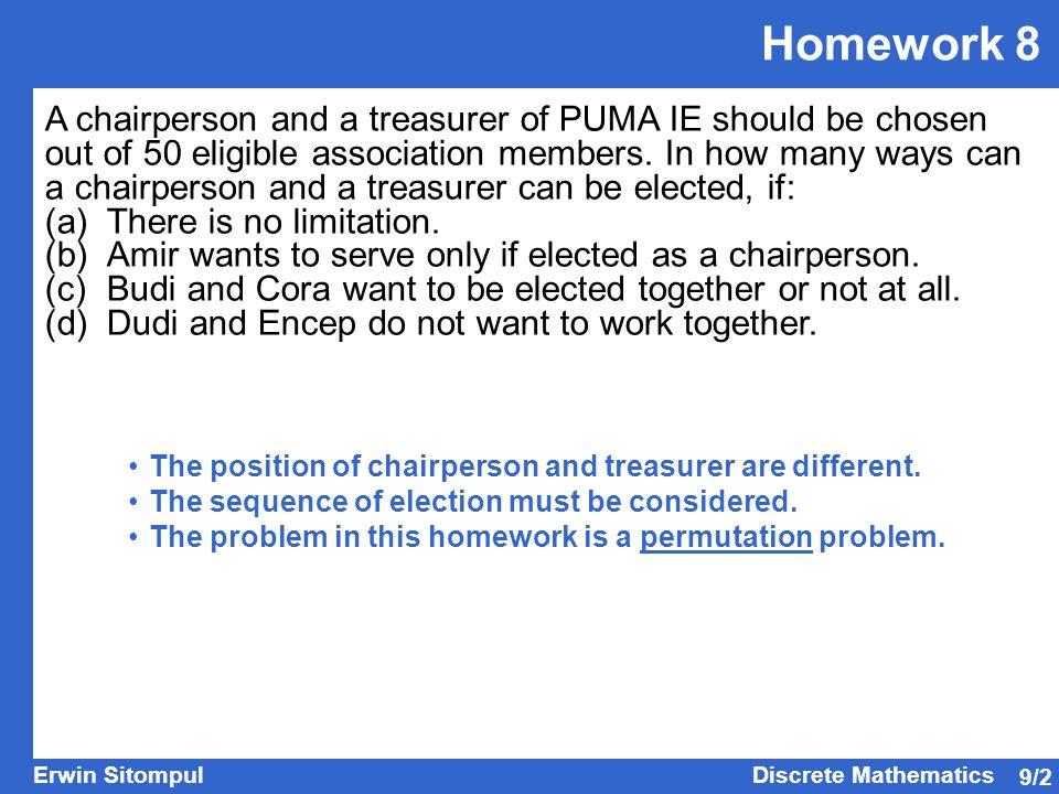 9/3 Erwin SitompulDiscrete Mathematics Solution of Homework 8 (a) There is no limitation.