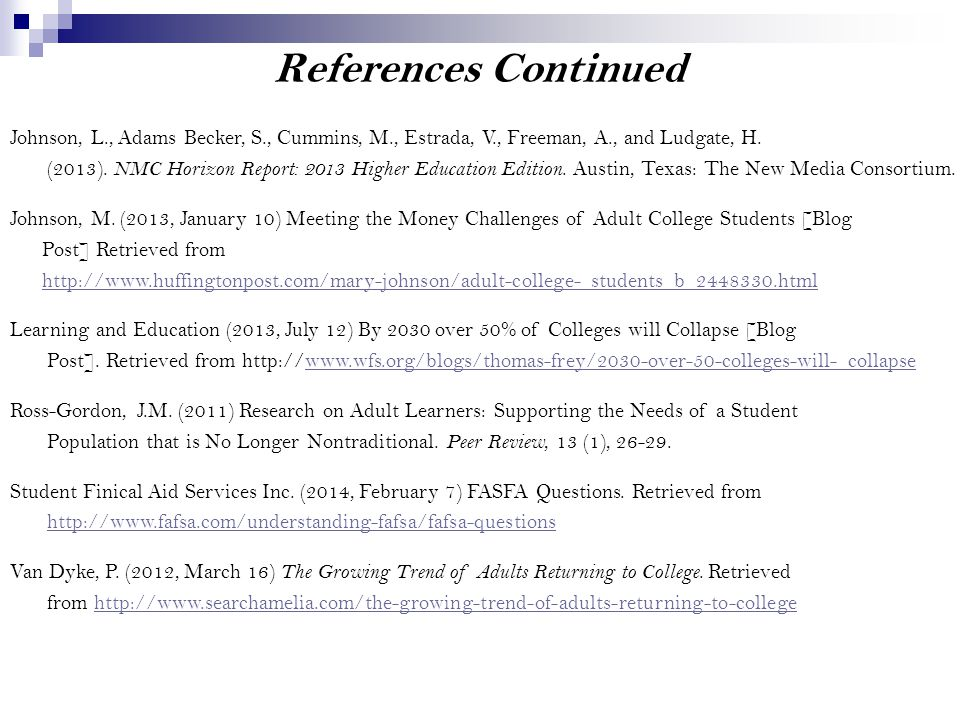 References Continued Johnson, L., Adams Becker, S., Cummins, M., Estrada, V., Freeman, A., and Ludgate, H.