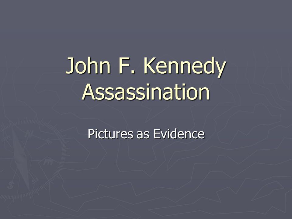 1.President Kennedy at Fatal Shot.2. Abraham Zapruder.