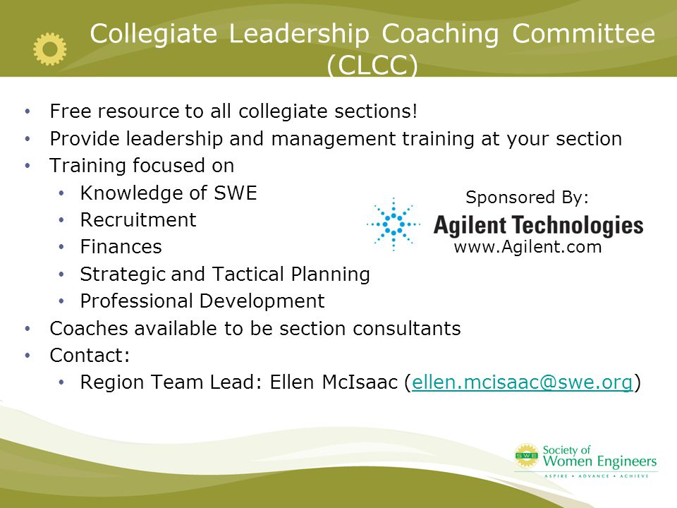 Collegiate Leadership Coaching Committee (CLCC) Free resource to all collegiate sections! Provide leadership and management training at your section T