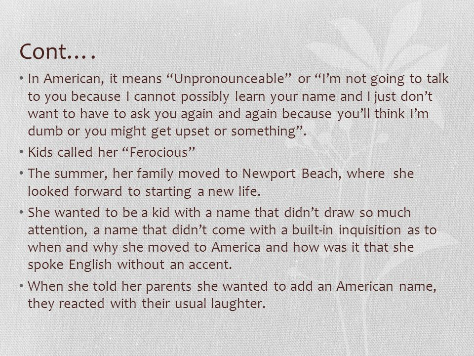 """Cont…. In American, it means """"Unpronounceable"""" or """"I'm not going to talk to you because I cannot possibly learn your name and I just don't want to hav"""