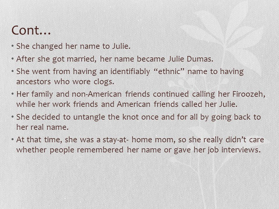 """Cont… She changed her name to Julie. After she got married, her name became Julie Dumas. She went from having an identifiably """"ethnic"""" name to having"""