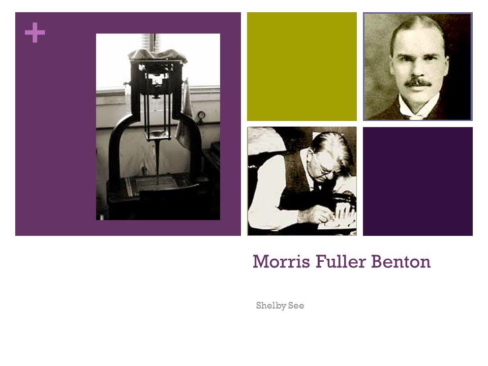 + Morris Fuller Benton Shelby See