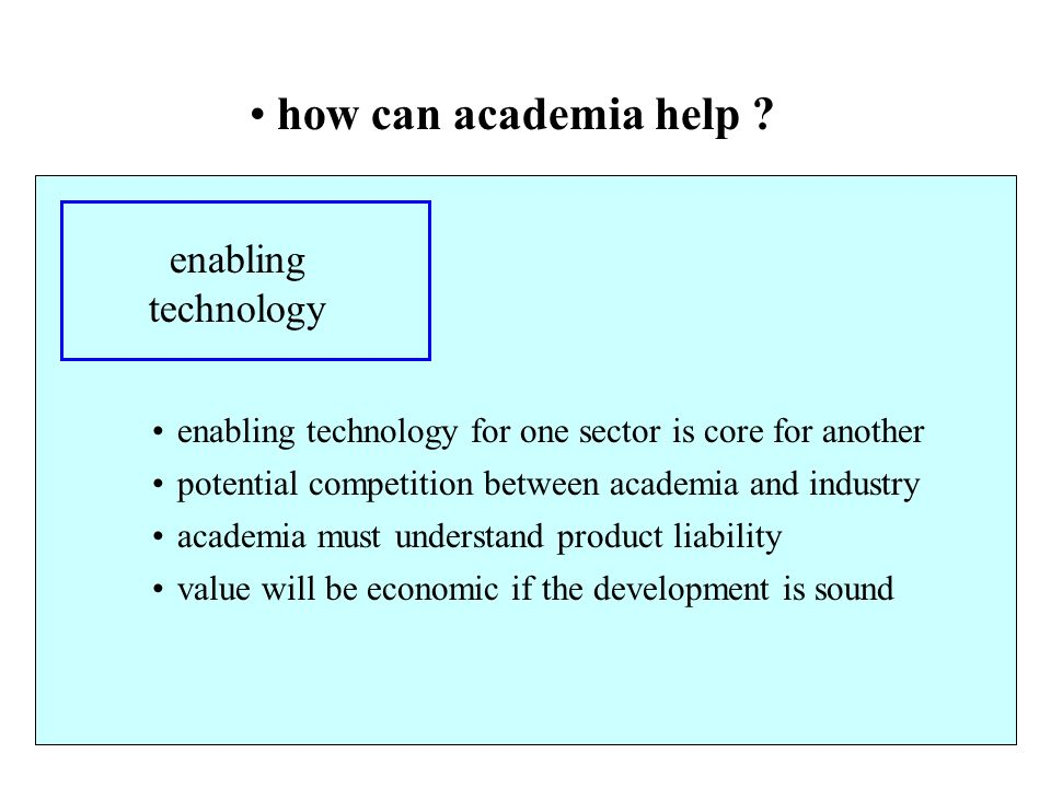 Non-Ferrous how can academia help ? enabling technology enabling technology for one sector is core for another potential competition between academia