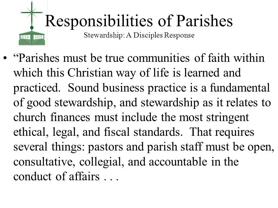 Responsibilities of Parishioners Stewardship: A Disciples Response...