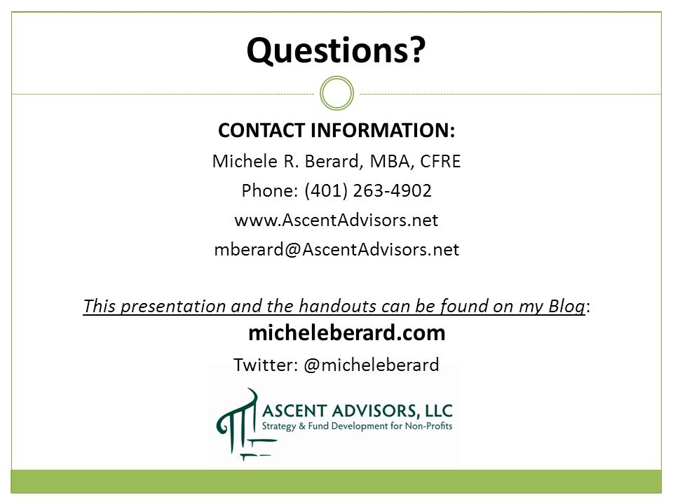 Questions. CONTACT INFORMATION: Michele R.