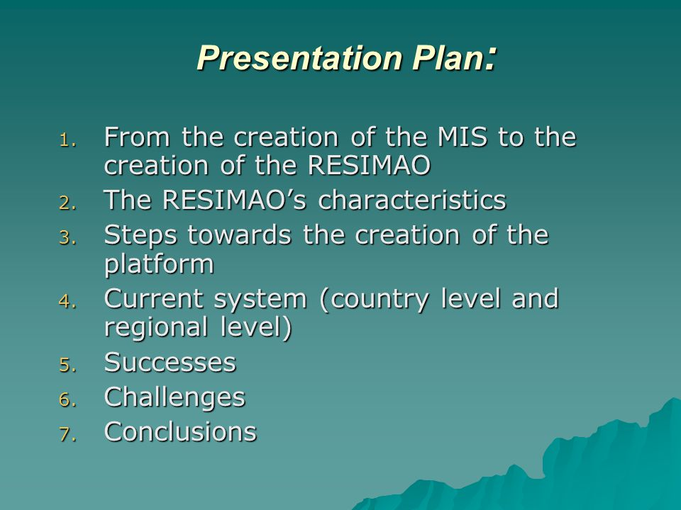 Presentation Plan : 1. From the creation of the MIS to the creation of the RESIMAO 2.