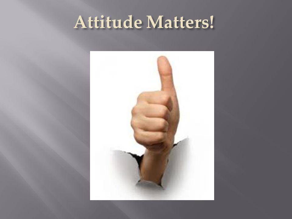 Attitude Matters!
