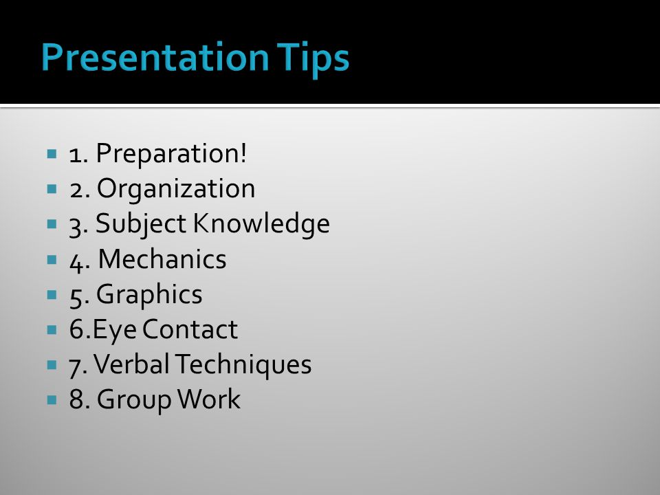  1. Preparation.  2. Organization  3. Subject Knowledge  4.