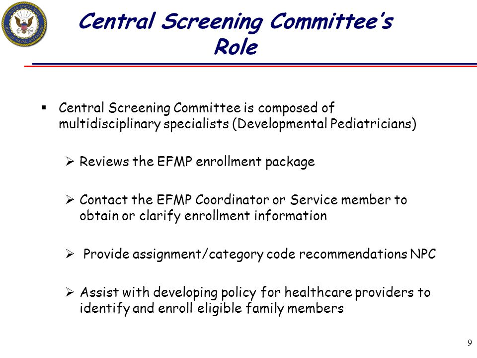 9 Central Screening Committee's Role  Central Screening Committee is composed of multidisciplinary specialists (Developmental Pediatricians)  Review