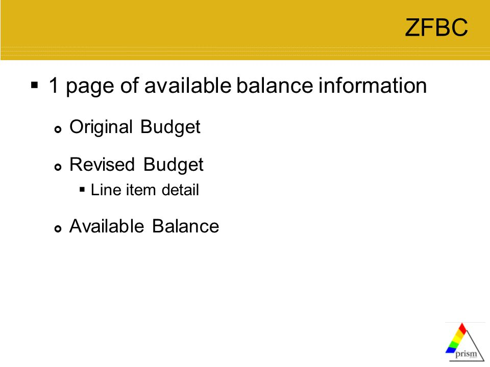 ZFBC  1 page of available balance information  Original Budget  Revised Budget  Line item detail  Available Balance