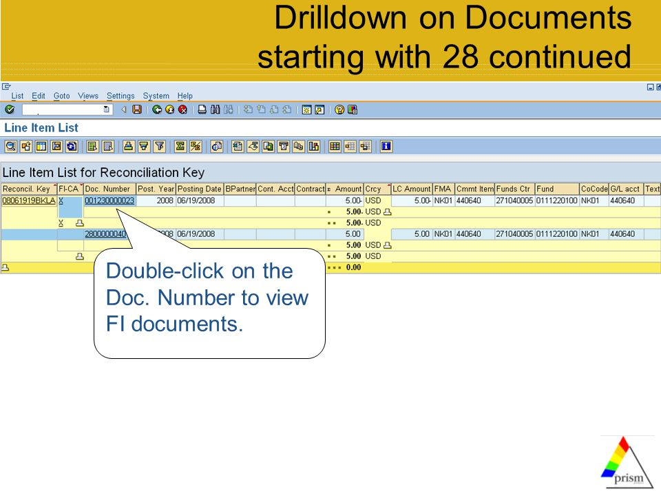 Drilldown on Documents starting with 28 continued Double-click on the Doc.