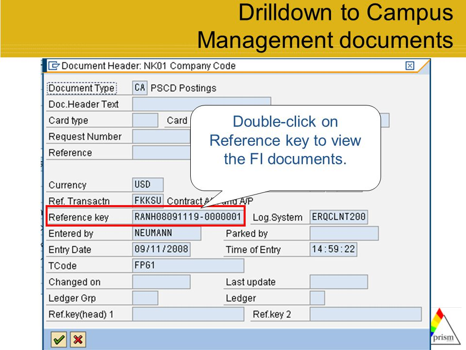 Drilldown to Campus Management documents Double-click on Reference key to view the FI documents.