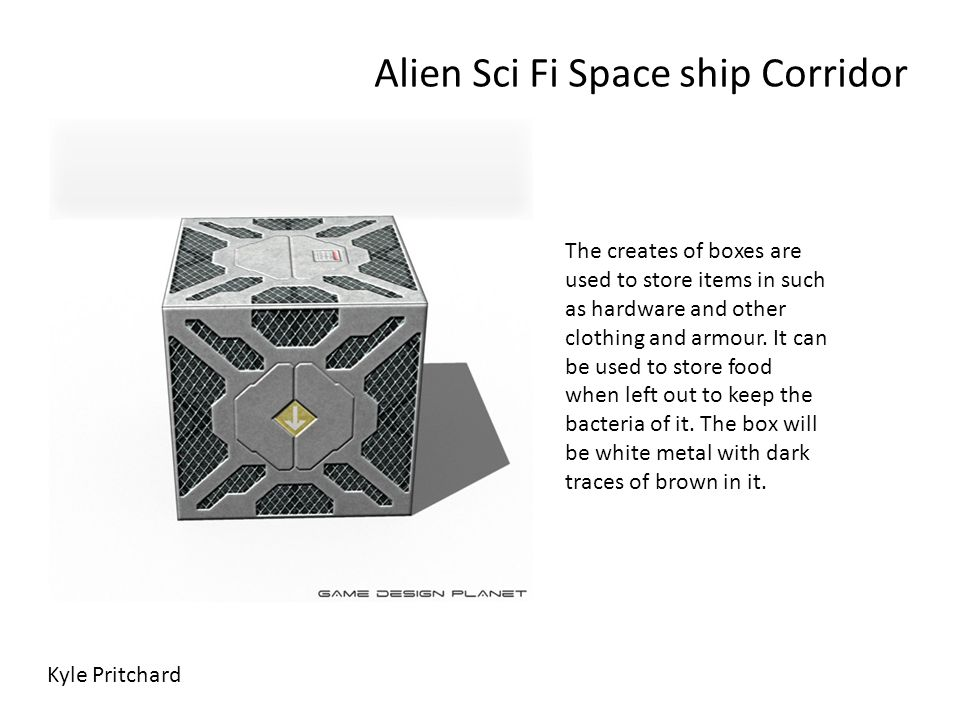 Alien Sci Fi Space ship Corridor The creates of boxes are used to store items in such as hardware and other clothing and armour. It can be used to sto