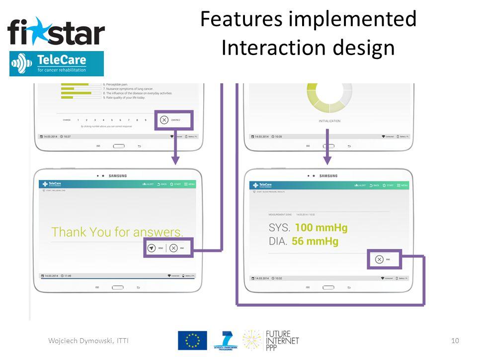 Features implemented Interaction design Wojciech Dymowski, ITTI10
