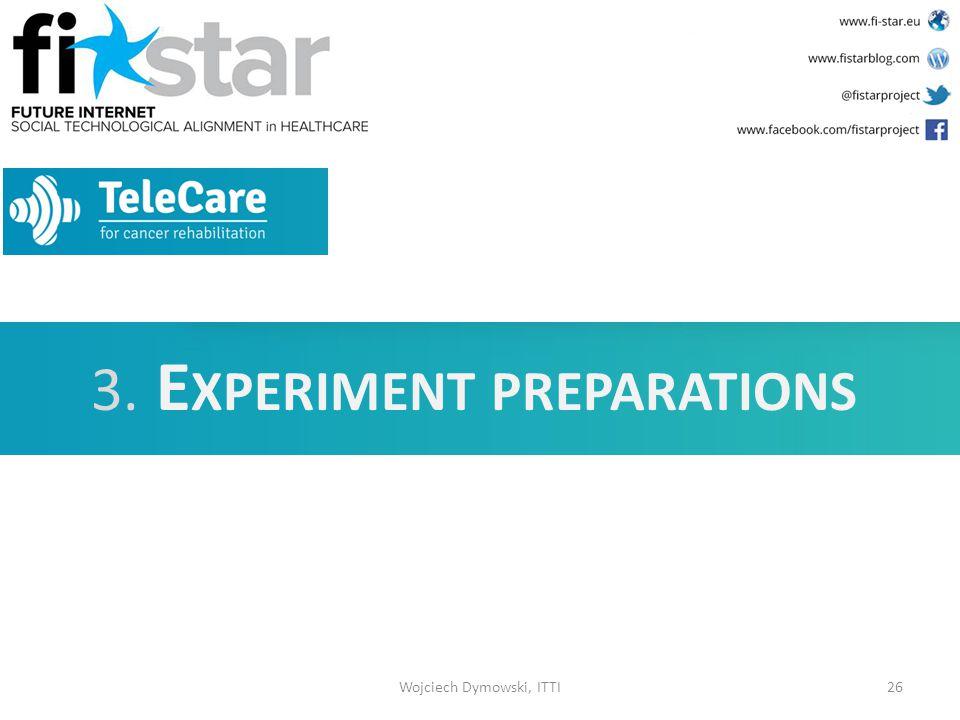 TeleCare  GUI v2 Wojciech Dymowski, ITTI26 3. E XPERIMENT PREPARATIONS