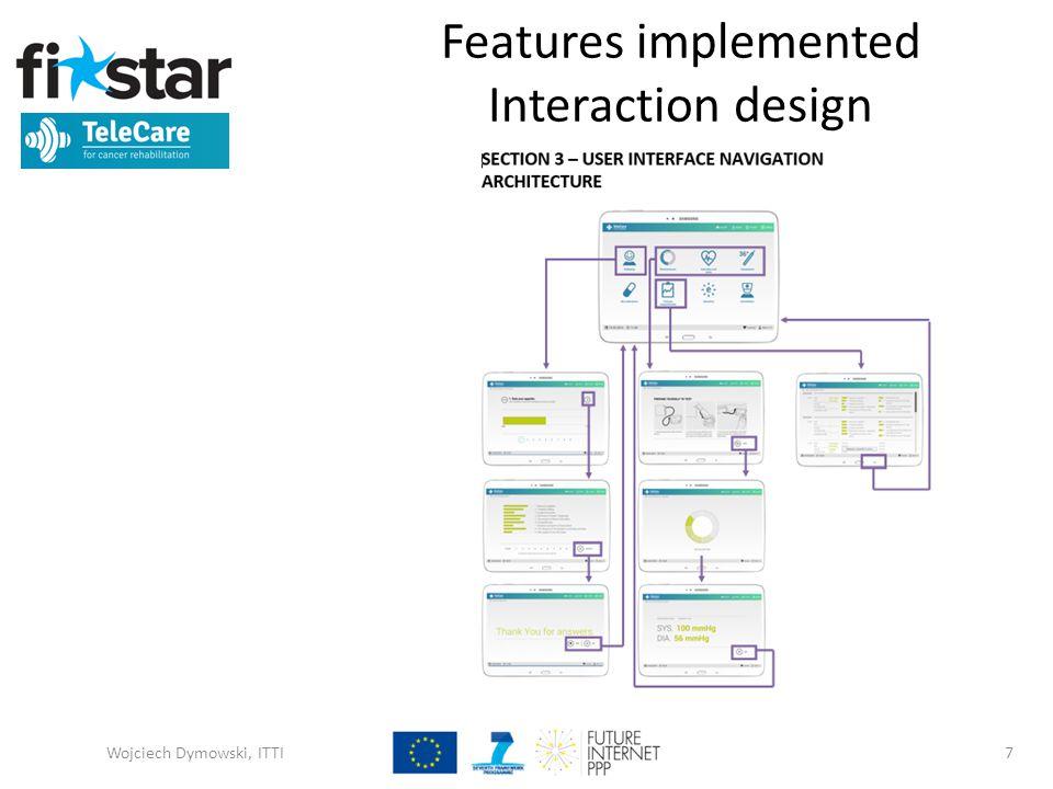 Features implemented Interaction design Wojciech Dymowski, ITTI7