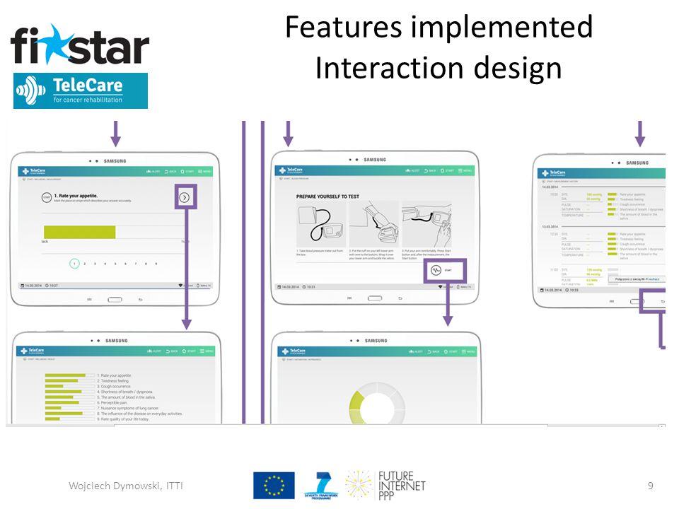 Features implemented Interaction design Wojciech Dymowski, ITTI9