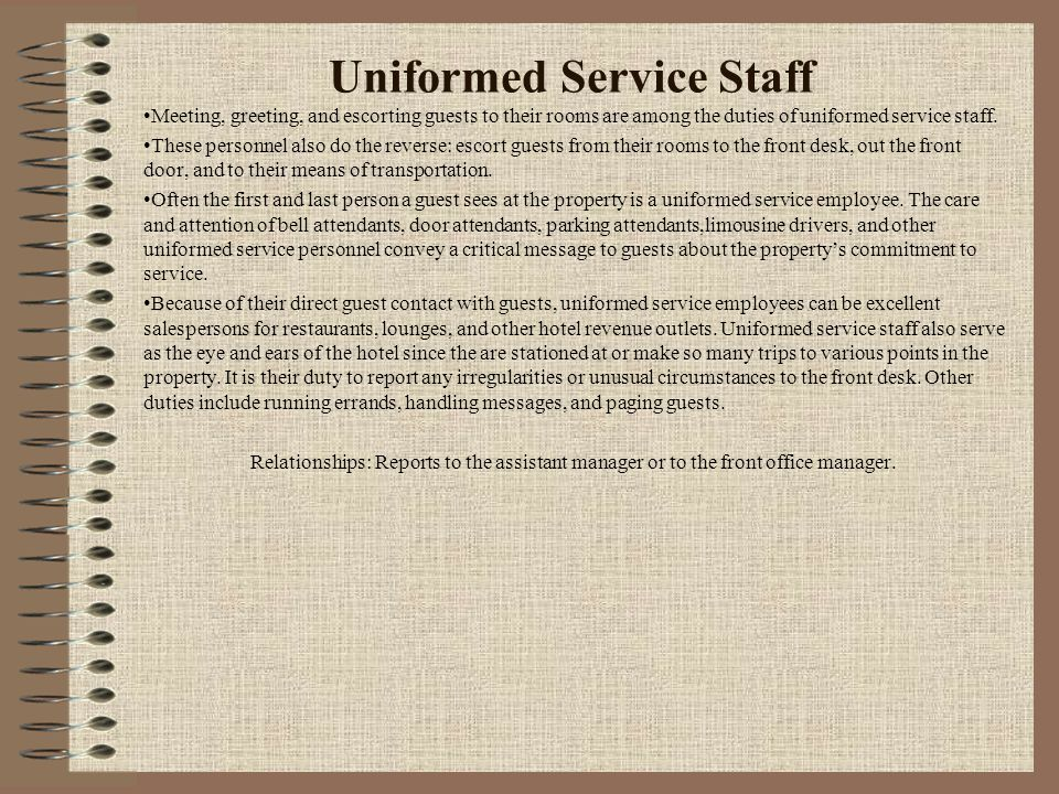 Uniformed Service Staff Meeting, greeting, and escorting guests to their rooms are among the duties of uniformed service staff. These personnel also d