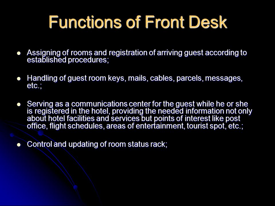 Preparation and maintenance of reports or records pertinent to the guest stay in the hotel; Preparation and maintenance of reports or records pertinent to the guest stay in the hotel; Submission of night sales report indicating the number of rooms sold, vacant rooms, average rate total revenue, occupancy rate, etc.; Submission of night sales report indicating the number of rooms sold, vacant rooms, average rate total revenue, occupancy rate, etc.; Coordination with other departments in the performance of its function especially with the Housekeeping and Accounting section.