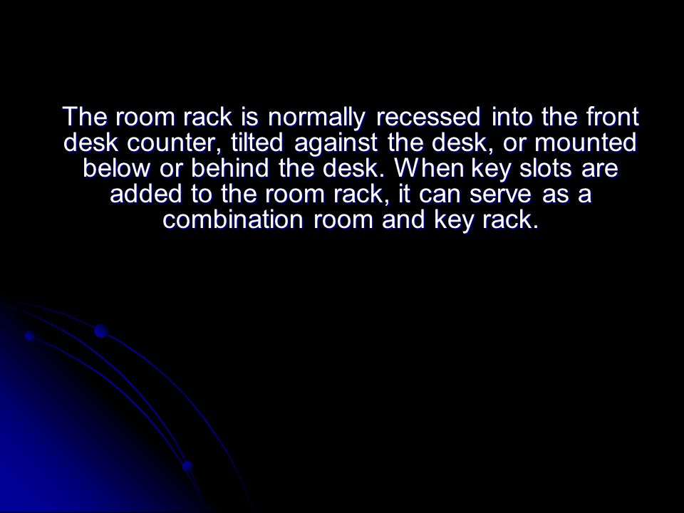 The room rack contains a summary of information about the current status of all rooms in the hotel.