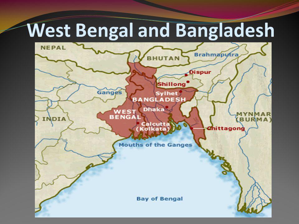 West Bengal and Bangladesh