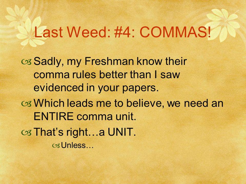 Last Weed: #4: COMMAS.