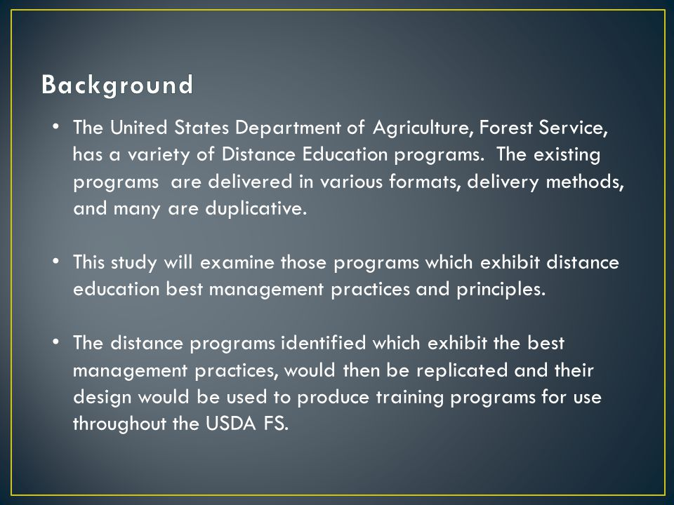 The United States Department of Agriculture, Forest Service, has a variety of Distance Education programs.