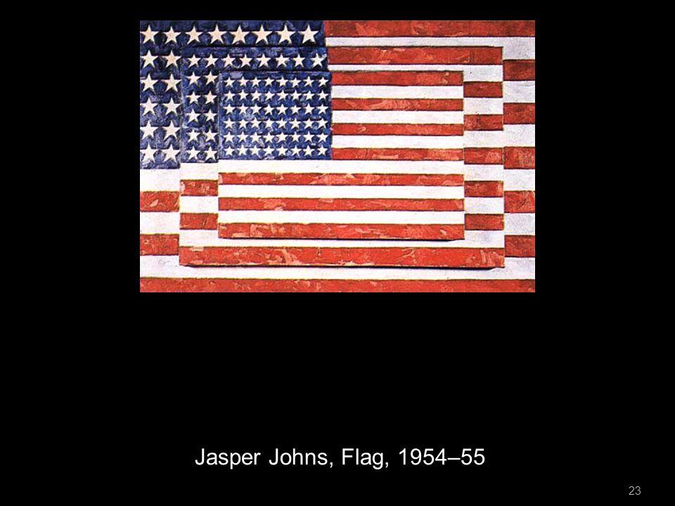 23 Jasper Johns, Flag, 1954–55