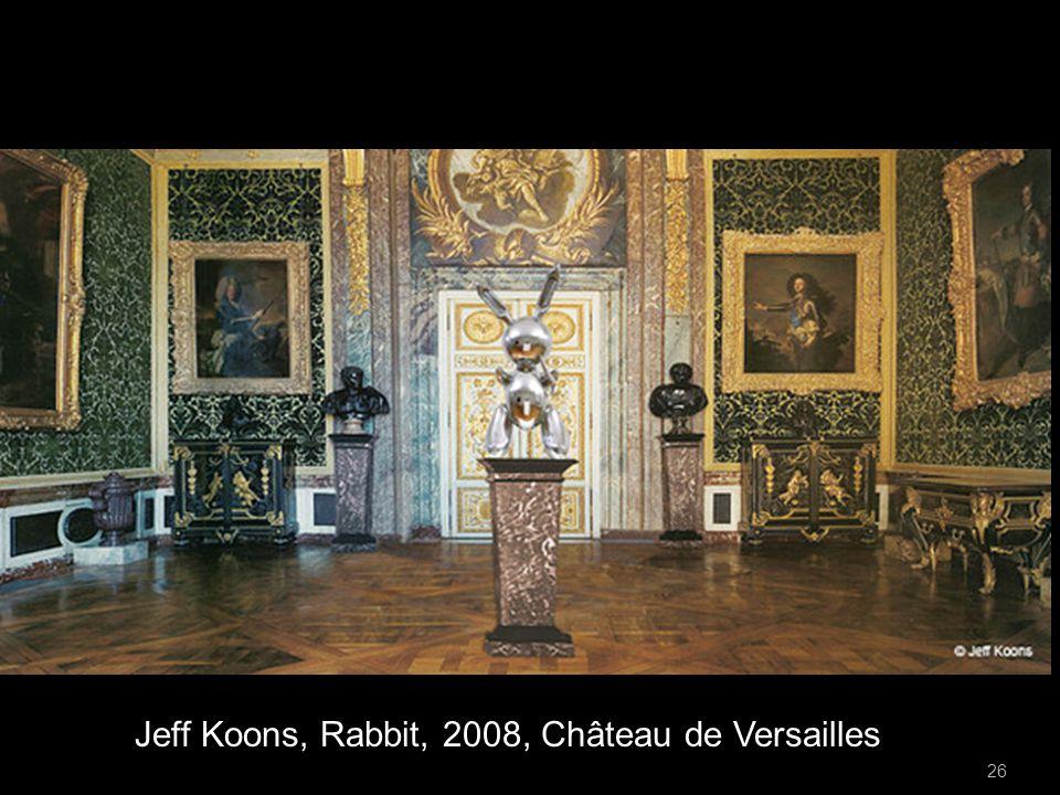 26 Rabbit, 1989. Jeff Koons Jeff Koons, Rabbit, 2008, Château de Versailles