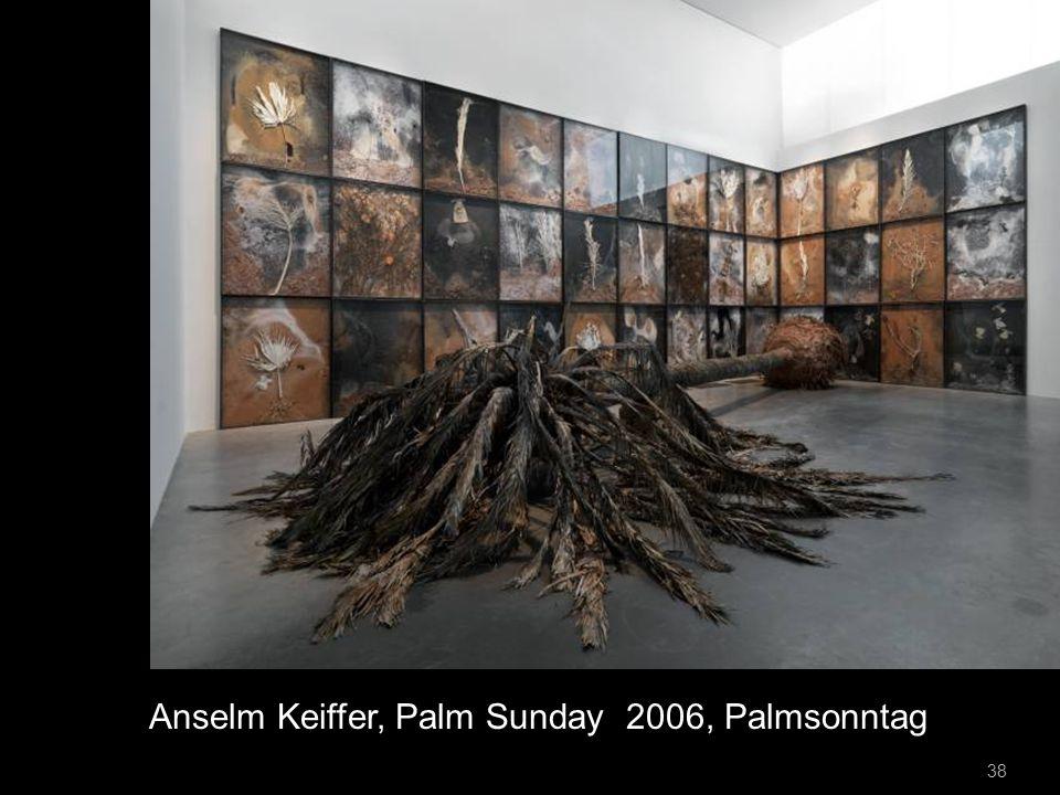 Anselm Keiffer, Palm Sunday 2006, Palmsonntag 38