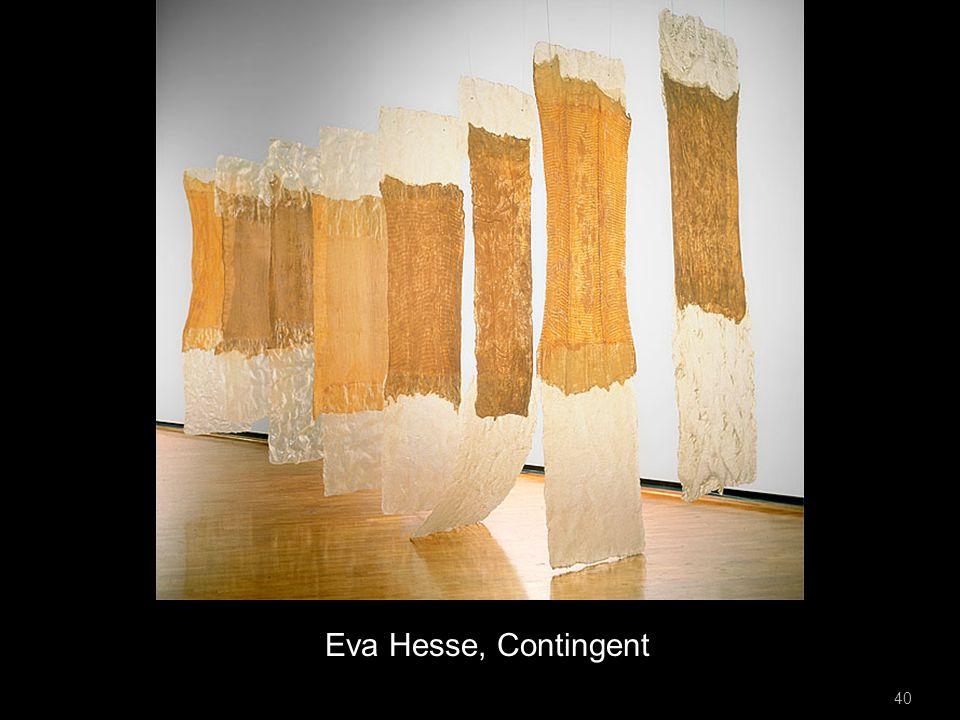 Eva Hesse, Contingent 40