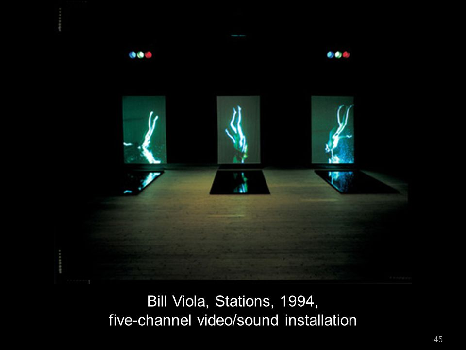 Bill Viola, Stations, 1994, five-channel video/sound installation 45