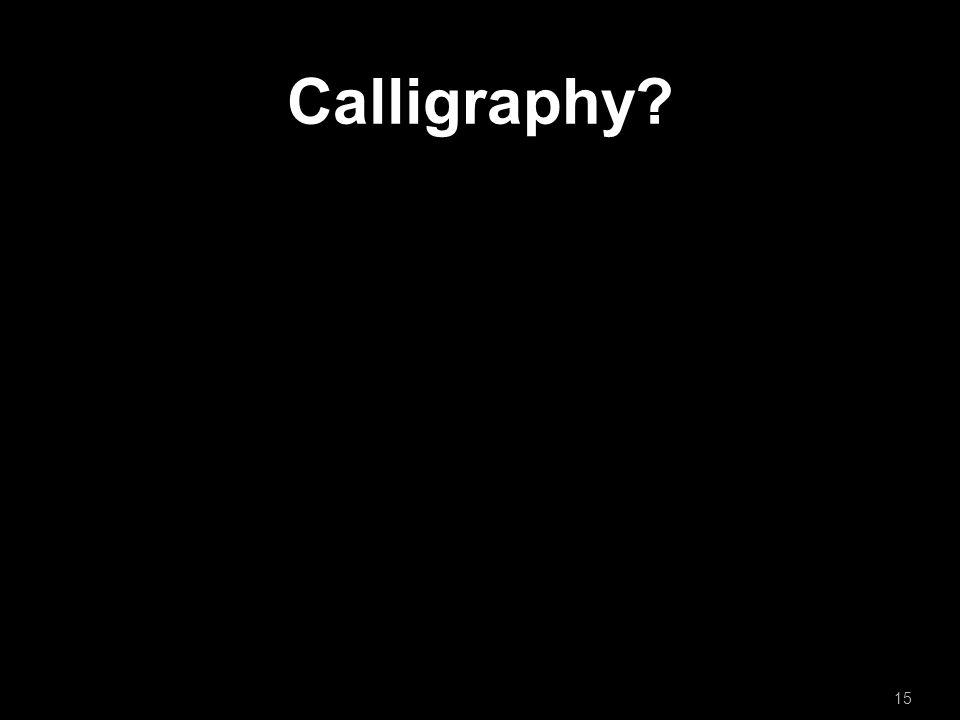 Calligraphy? 15
