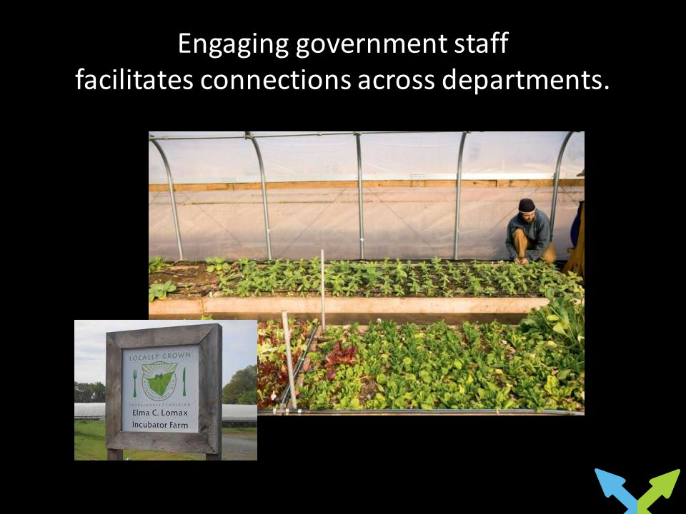 Engaging government staff facilitates connections across departments.