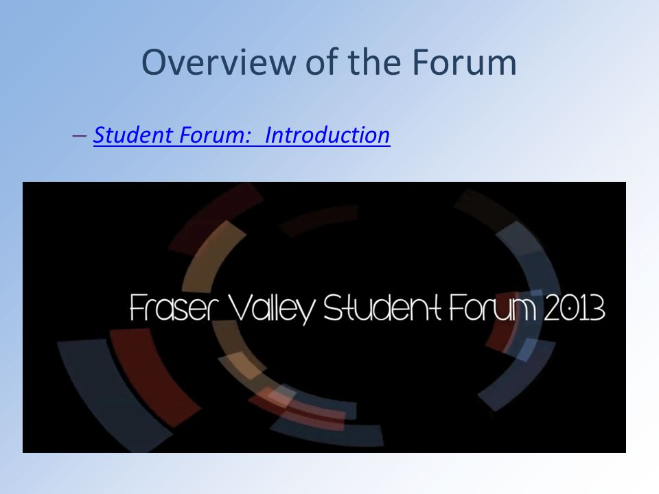 Overview of the Forum – Student Forum: Introduction Student Forum: Introduction