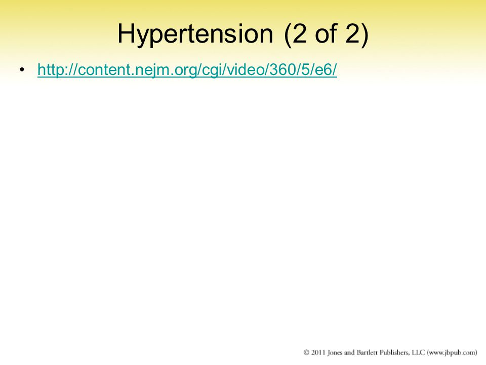 Hypertension (2 of 2) http://content.nejm.org/cgi/video/360/5/e6/
