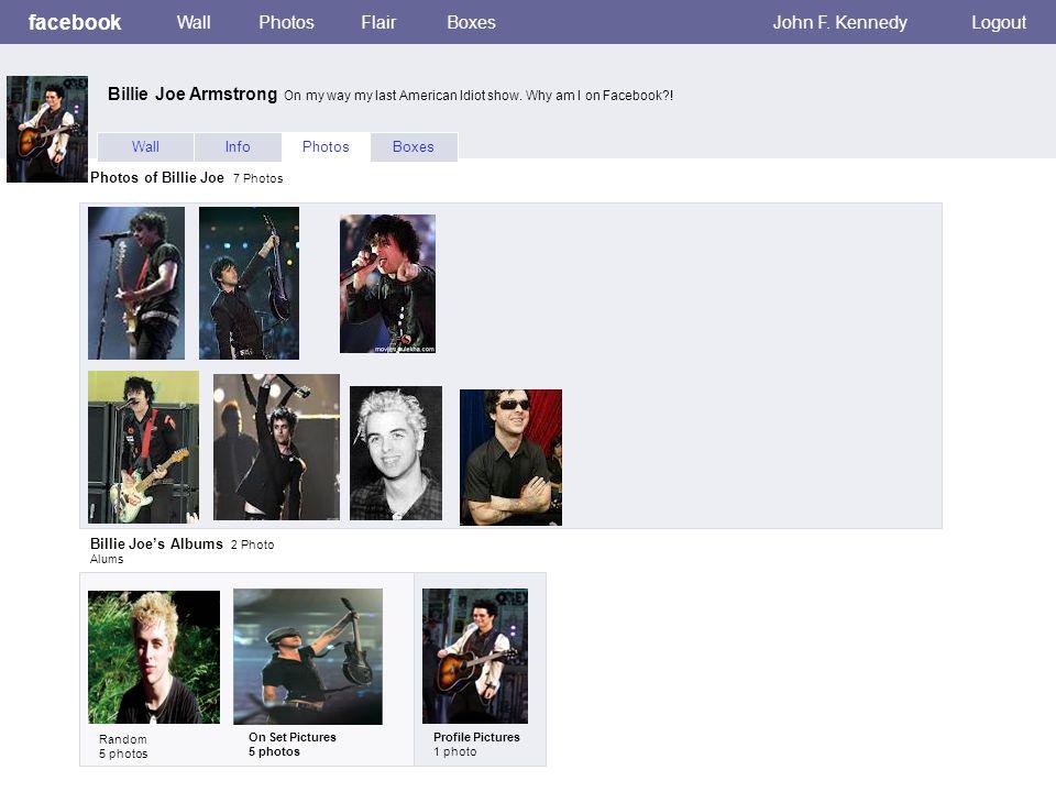 facebook WallPhotosFlairBoxesJohn F. KennedyLogout WallInfoPhotosBoxes Photos of Billie Joe 7 Photos Billie Joe's Albums 2 Photo Alums Random 5 photos