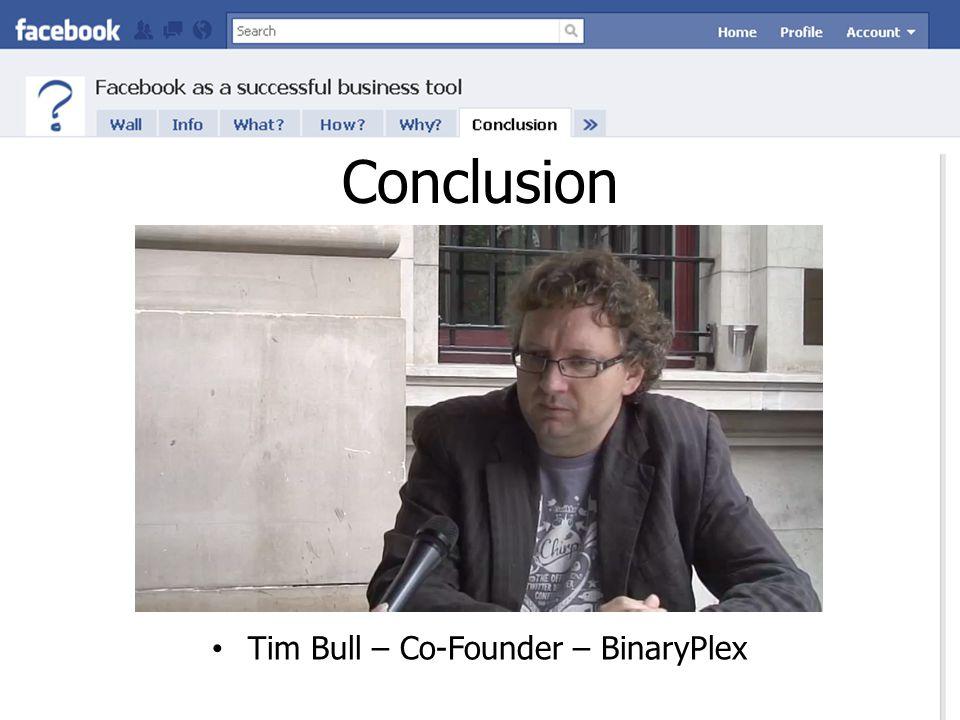 Conclusion Tim Bull – Co-Founder – BinaryPlex