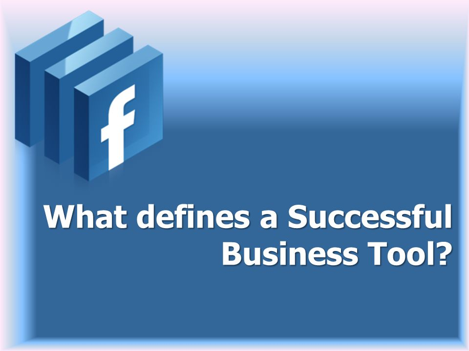 What defines a Successful Business Tool