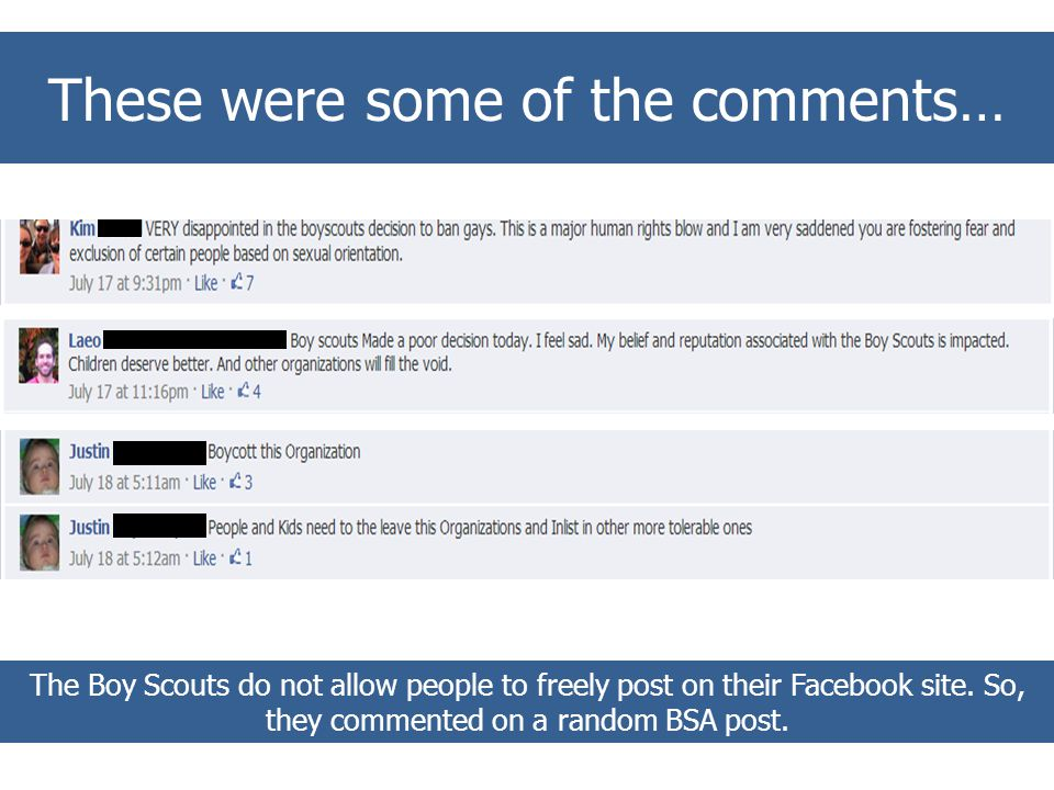 These were some of the comments… The Boy Scouts do not allow people to freely post on their Facebook site. So, they commented on a random BSA post.