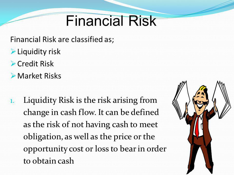  The risk of liquidity management has a quantitative impact and a qualitative one.