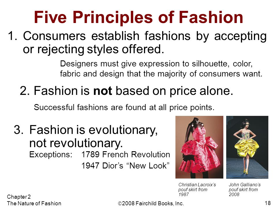 2008 Fairchild Books, Inc. Chapter 2 The Nature of Fashion 18 Five Principles of Fashion 1.Consumers establish fashions by accepting or rejecting st