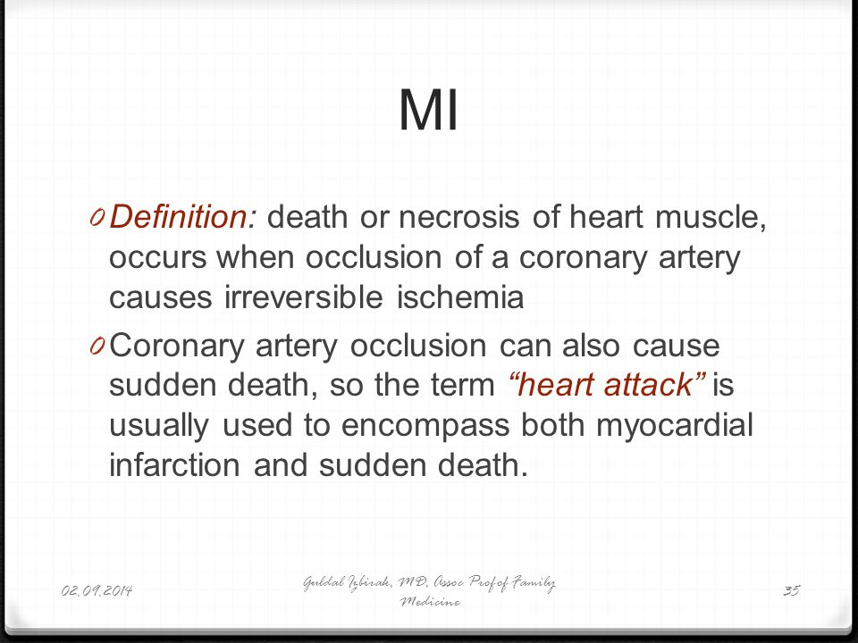 MI 0 Definition: death or necrosis of heart muscle, occurs when occlusion of a coronary artery causes irreversible ischemia 0 Coronary artery occlusio