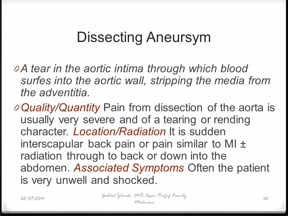 Dissecting Aneursym 0 A tear in the aortic intima through which blood surfes into the aortic wall, stripping the media from the adventitia. 0 Quality/
