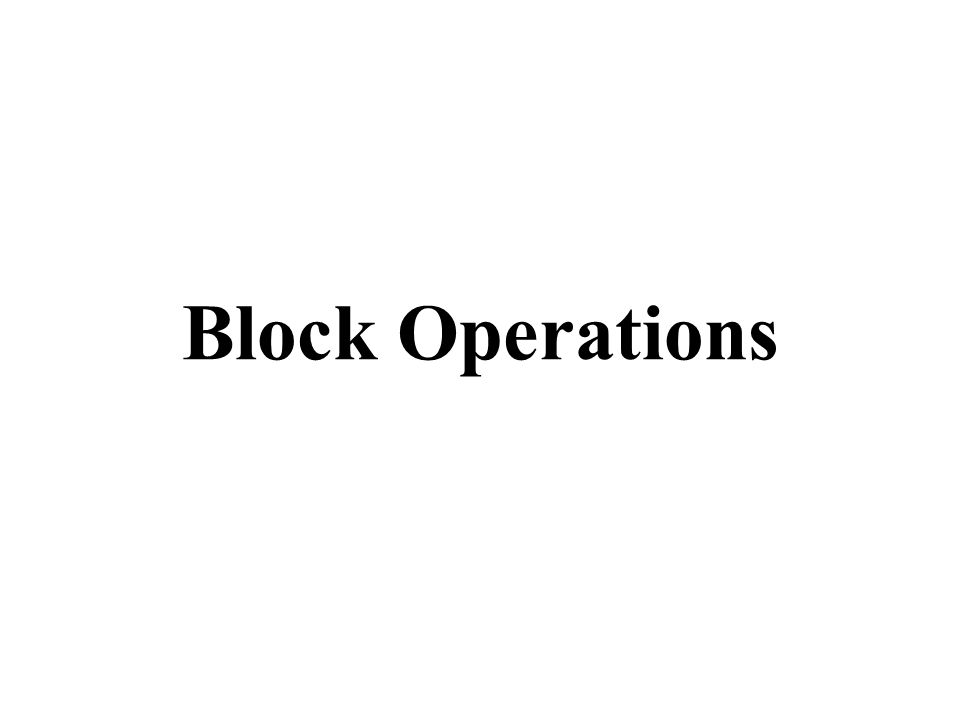 Block Operations